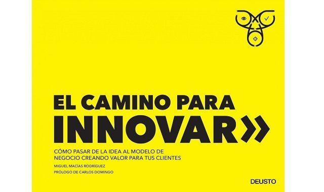 Portada de 'El camino para innovar' de Miguel Macías